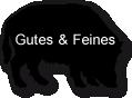 Gutes & Feines