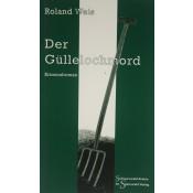 Der Güllelochmord (Roland Weis)